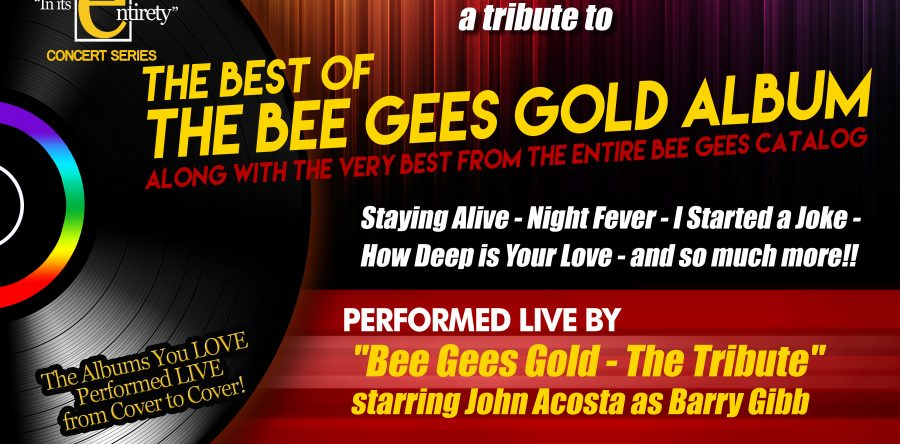IN ITS ENTIRETY: A Tribute The Best of The Bee Gees Gold Album