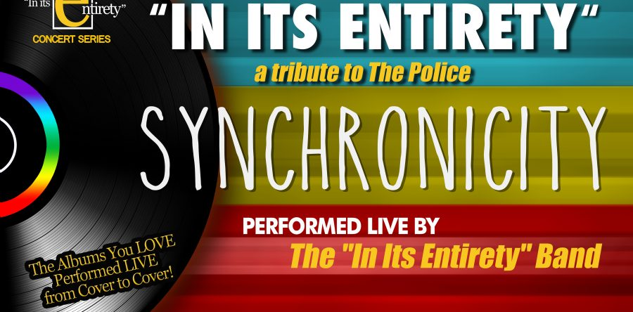 IN ITS ENTIRETY: A Tribute to The Police Synchronicity