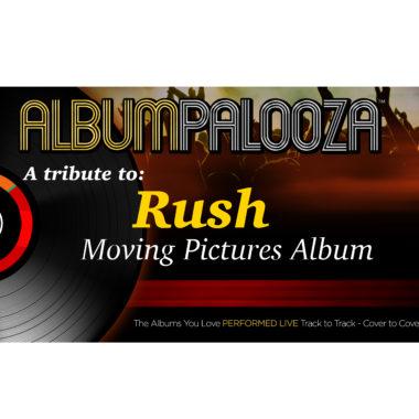 Albumpalooza: Tribute to Rush Moving Pictures