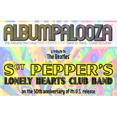 Albumpalooza: Beatles Sgt. Pepper Tribute by The Fab